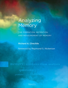 Analyzing Memory: The Formation, Retention, and Measurement of Memory, Chechile, Richard A.