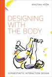 Designing with the Body: Somaesthetic Interaction Design, Hook, Kristina