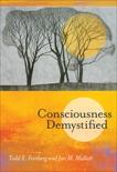 Consciousness Demystified, Feinberg, Todd E. & Mallatt, Jon M.
