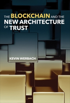 The Blockchain and the New Architecture of Trust, Werbach, Kevin