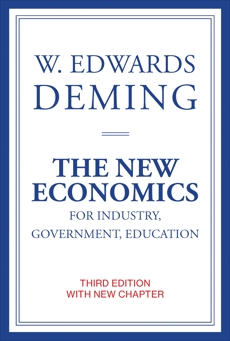 The New Economics for Industry, Government, Education, third edition, Deming, W. Edwards