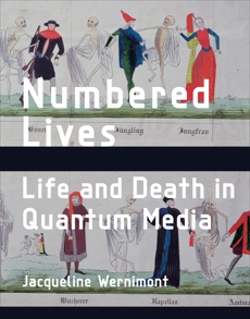 Numbered Lives: Life and Death in Quantum Media