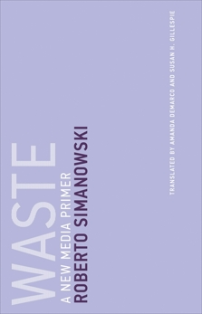 Waste: A New Media Primer, Simanowski, Roberto