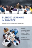 Blended Learning in Practice: A Guide for Practitioners and Researchers,