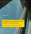 Foundations of Global Financial Markets and Institutions, fifth edition, Jones, Frank J. & Fabozzi, Frank J.