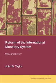 Reform of the International Monetary System: Why and How?, Taylor, John B.