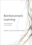 Reinforcement Learning, second edition: An Introduction, Sutton, Richard S. & Barto, Andrew G.