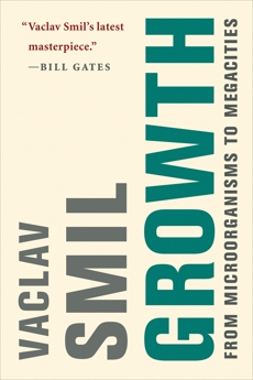 Growth: From Microorganisms to Megacities, Smil, Vaclav