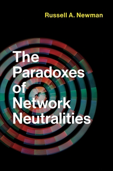 The Paradoxes of Network Neutralities, Newman, Russell A.