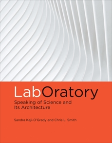 LabOratory: Speaking of Science and Its Architecture
