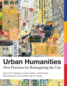Urban Humanities: New Practices for Reimagining the City