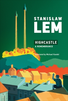 Highcastle: A Remembrance, Lem, Stanislaw