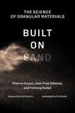 Built on Sand: The Science of Granular Materials, Guyon, Etienne & Delenne, Jean-Yves & Radjai, Farhang