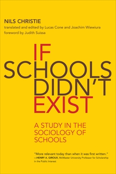 If Schools Didn't Exist: A Study in the Sociology of Schools, Christie, Nils