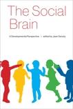The Social Brain: A Developmental Perspective,