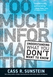 Too Much Information: Understanding What You Don't Want to Know, Sunstein, Cass R.