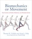 Biomechanics of Movement: The Science of Sports, Robotics, and Rehabilitation, Uchida, Thomas K. & Delp, Scott L