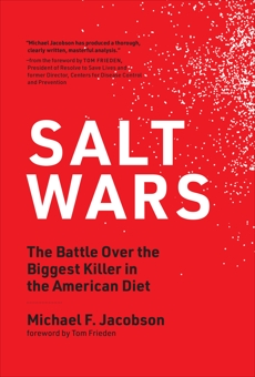Salt Wars: The Battle Over the Biggest Killer in the American Diet, Jacobson, Michael F.