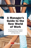 A Manager's Guide to the New World of Work: The Most Effective Strategies for Managing People, Teams, and Organizations,