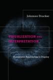 Visualization and Interpretation: Humanistic Approaches to Display, Drucker, Johanna