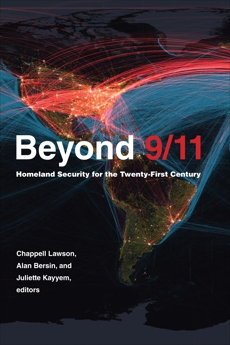 Beyond 9/11: Homeland Security for the Twenty-First Century,