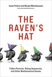 The Raven's Hat: Fallen Pictures, Rising Sequences, and Other Mathematical Games, Peters, Jonas & Meinshausen, Nicolai