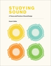 Studying Sound: A Theory and Practice of Sound Design, Collins, Karen