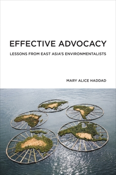 Effective Advocacy: Lessons from East Asia's Environmentalists, Haddad, Mary Alice