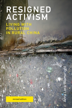 Resigned Activism, revised edition: Living with Pollution in Rural China