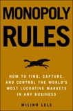 Monopoly Rules: How to Get the Next Big Thing to Market Ahead of Your Competition, Lele, Milind M.