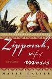 Zipporah, Wife of Moses: A Novel, Halter, Marek
