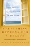Everything Happens for a Reason: Finding the True Meaning of the Events in Our Lives, Kirshenbaum, Mira