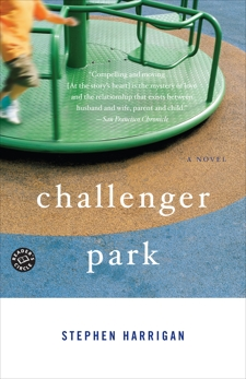 Challenger Park: A Novel, Harrigan, Stephen