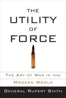 The Utility of Force, Smith, Rupert