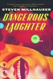 Dangerous Laughter, Millhauser, Steven