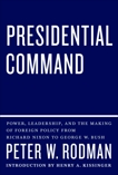 Presidential Command, Rodman, Peter W.