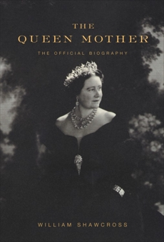 The Queen Mother, Shawcross, William