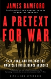A Pretext for War: 9/11, Iraq, and the  Abuse of America's Intelligence Agencies, Bamford, James
