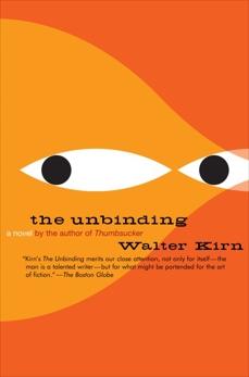 The Unbinding, Kirn, Walter