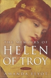 The Memoirs of Helen of Troy: A Novel, Elyot, Amanda