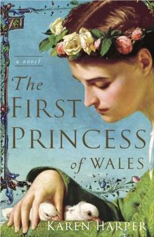 The First Princess of Wales: A Novel, Harper, Karen