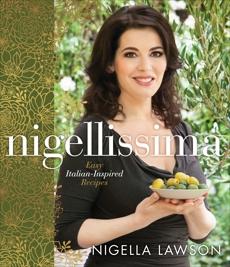 Nigellissima: Easy Italian-Inspired Recipes, Lawson, Nigella