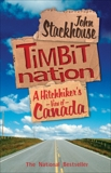 Timbit Nation: A Hitchhiker's View of Canada, Stackhouse, John