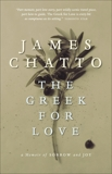 The Greek for Love: A Memoir of Sorrow and Joy, Chatto, James