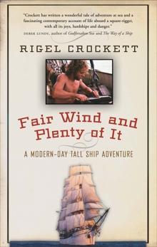 Fair Wind and Plenty of It: A Modern-Day Tall-Ship Adventure, Crockett, Rigel