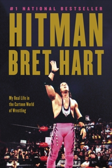 Hitman: My Real Life in the Cartoon World of Wrestling, Hart, Bret