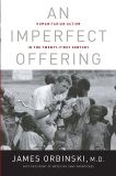 An Imperfect Offering: Humanitarian Action in the Twenty-first Century, Orbinski, James