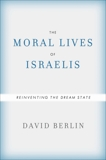 The Moral Lives of Israelis: Reinventing the Dream State, Berlin, David