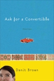 Ask for a Convertible: Stories, Brown, Danit