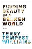 Finding Beauty in a Broken World, Williams, Terry Tempest